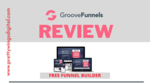 Groove Funnels Review – Best FREE Funnel Builder in 2021